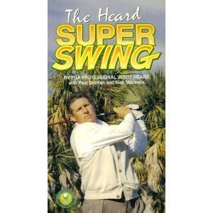 jerry heard super swing com the heard super swing by pga professional