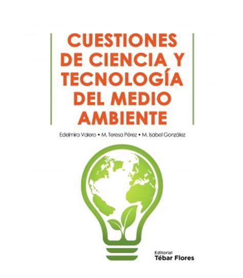 ciencia tecnologia sustentabilidad medio ambiente etc medio ambiente ciencia y tecnolog 237 a test
