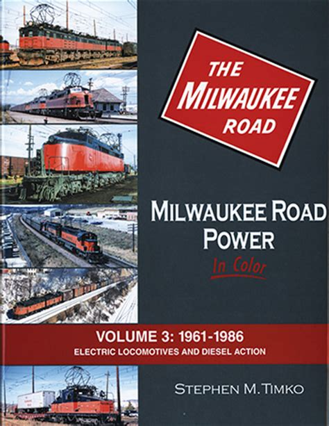 road iii rage on the rails volume 3 books milwaukee road power in color volume 3 historic rail