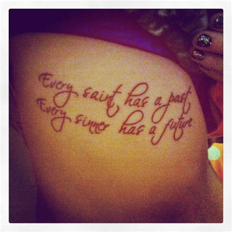 tattoo quotes about your past tattoo quote every saint has a past every sinner has a