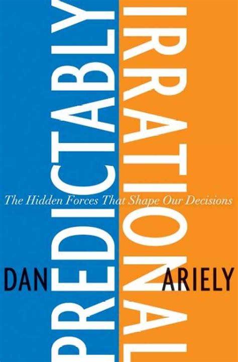 libro predictably irrational the hidden predictably irrational npr