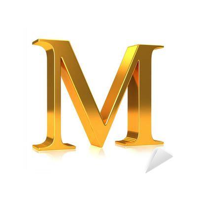 Aufkleber Buchstaben Gold by Aufkleber 3d Gold Buchstaben Quot M Quot Pixers 174 Wir Leben Um