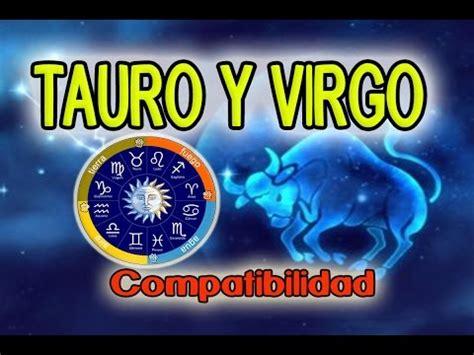 compatibilidad de virgo y tauro euroresidentes compatibilidad tauro virgo 2018 compatibilidad entre