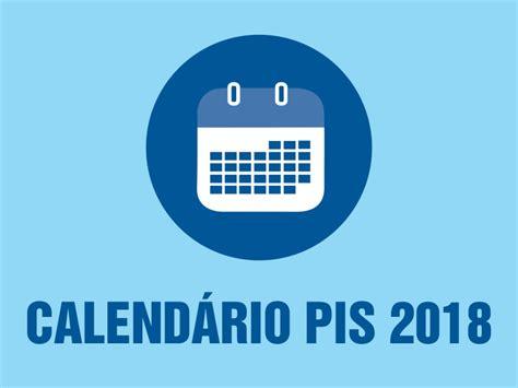 Calendario Do Pis 2017 E 2018 Calend 193 Pis 2018 Tabela Pis Consulta E Extrato Pis