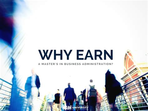 Why Should I Get An Mba by Why Should I Earn A Master S In Business Administration