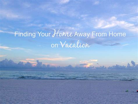 finding your home away from home on vacation almost supermom