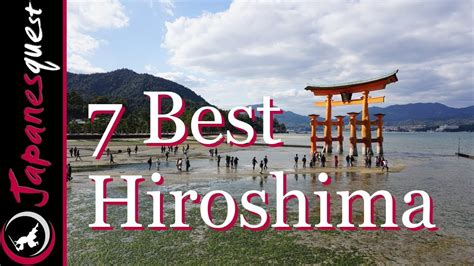 best japanese cities to visit 7 best places to visit in hiroshima japan travel guide