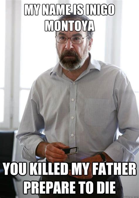my name is inigo montoya you killed my father prepare to
