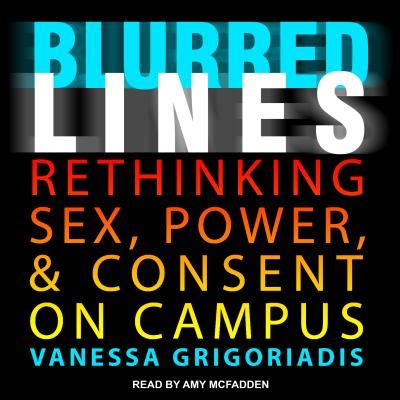 blurred lines rethinking power and consent on cus books blurred lines rethinking power and consent on