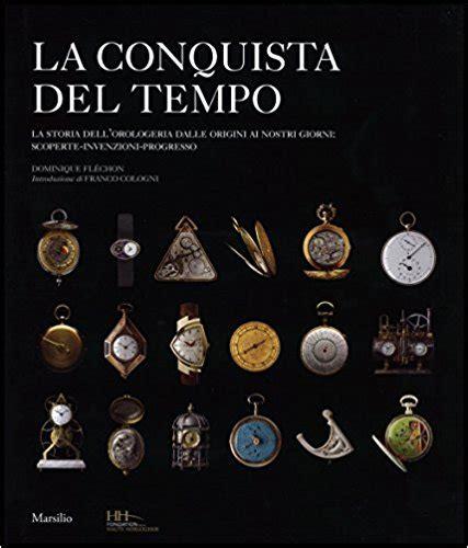 la conquista dellamerica ediz 8806219480 la conquista del tempo ediz illustrata orologi da polso