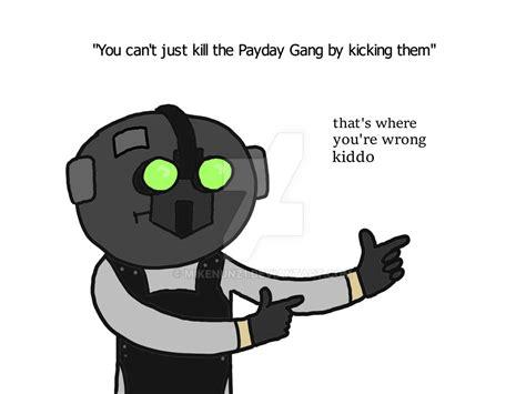 Payday 2 Meme - payday 2 cloaker meme www pixshark com images
