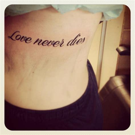 tattoo love never dies love never dies tattoo on ribs ink pinterest ribs