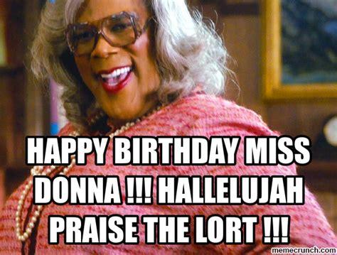 Donna Meme - happy birthday miss donna hallelujah praise the lort