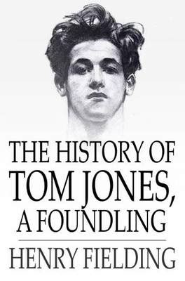 the history of tom the history of tom a foundling henry fielding ebook