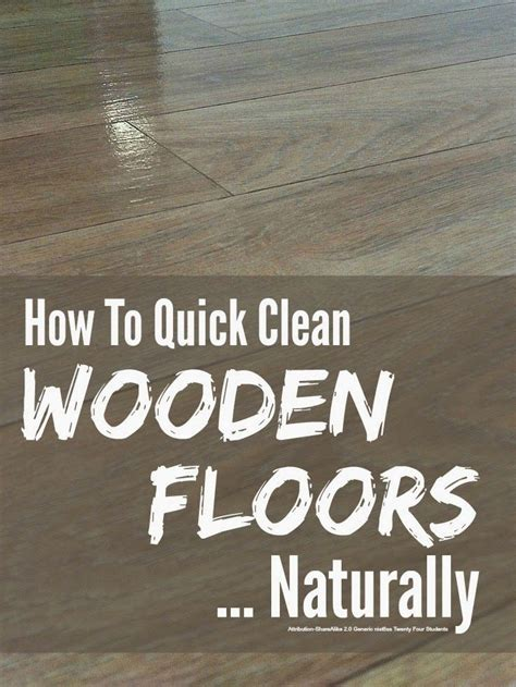 how to quick clean wooden floors naturally mumsmakelists