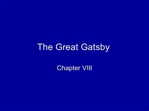 the great gatsby chapters 8 and 9 chapter 8