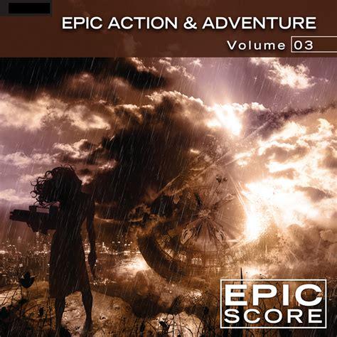 epic film score music epic action adventure vol 3
