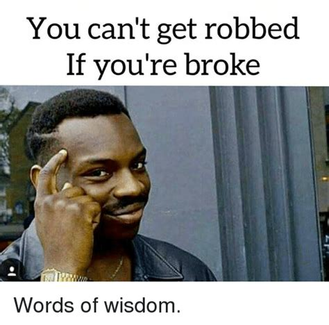How To Get An Mba When You Cant Affort It by You Can T Get Robbed If You Re Words Of Wisdom