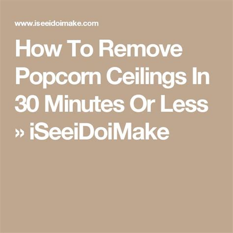 how to get rid of popcorn ceilings 1000 ideas about remove popcorn ceiling on