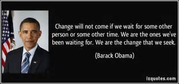 We are the ones we ve barack obama 138178 15 life changing inspiration