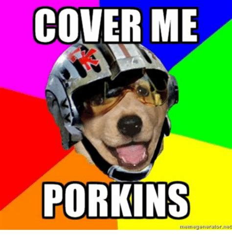 25 best memes about cover me porkins cover me porkins memes