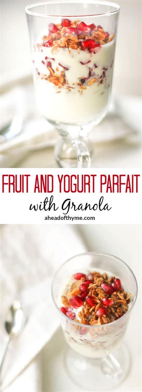 fruit yogurt granola parfait fruit and yogurt parfait with granola ahead of thyme