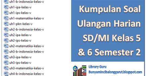 Jurus Pamungkas Soal Soal Ulangan Sd 4 5 6 kumpulan soal ulangan harian sd mi kelas 5 dan 6 semester 2 library pendidikan