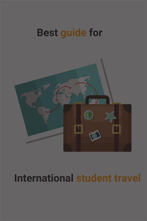best guide for international student travel