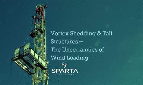 Wind Vortex Shedding by Vortex Shedding Structures The Uncertainties Of Wind Loading Sparta Engineering