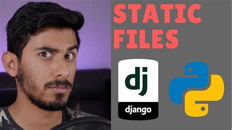 django tutorial for beginners youtube python django tutorial 2018 for beginners part 6 static