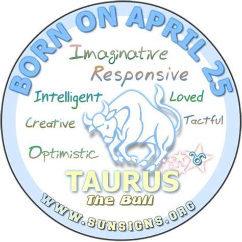 april 25 birthday horoscope personality sun signs