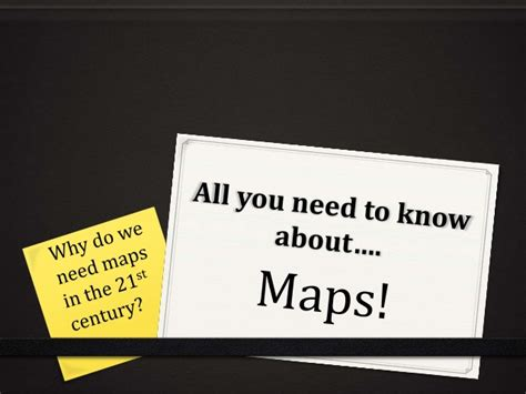 all you need to about maps