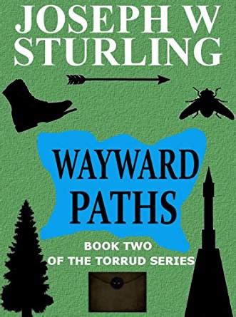 the buddhaâ s ancient path books wayward paths book two of the torrud series 2