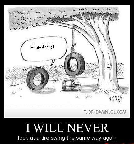 tire swing quotes i will never look at a tire swing the same way ever again