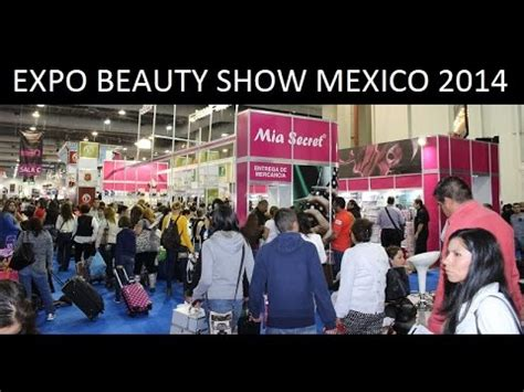 beauty shows 2014 pictures expo beauty show mexico 2014 mia secret youtube