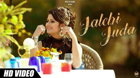 new song 2017 hd downlod jalebi juda mp3 mp4 new haryanvi dj hd video song 2017