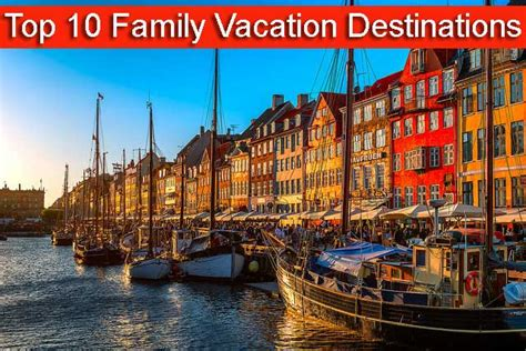 best family vacations top 10 vacation spots travel channel