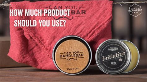 how much product should you use can you handlebar
