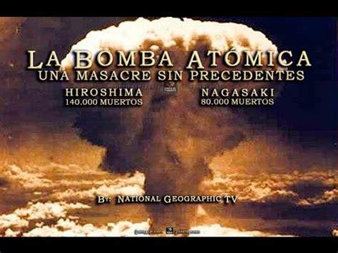 imagenes impactantes de la bomba atomica los secretos de la bomba at 211 mica documental de