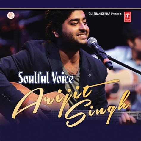 song by arijit soulful voice arijit singh all songs or