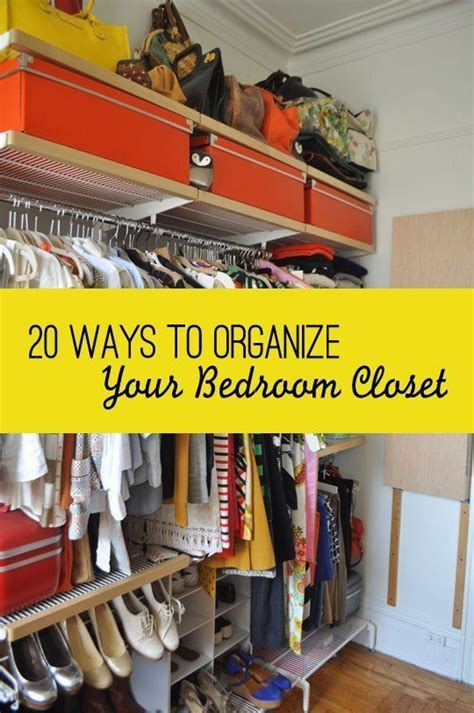Get Organized In A Fashion Way 20 ways to organize your bedroom closet closet