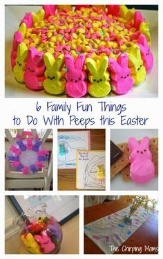 what to do during easter holidays 6 things to do with easter peeps during easter season