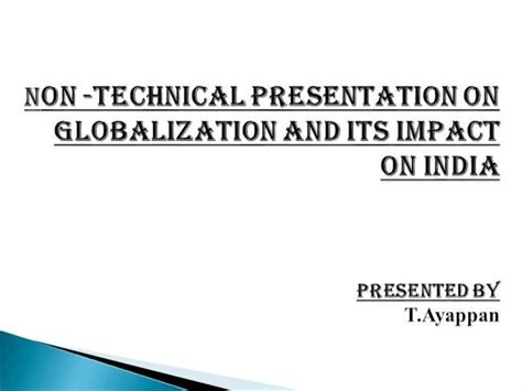 Essay On Globalization And Its Impact On Indian Culture by Globalization And Its Impact On India Authorstream