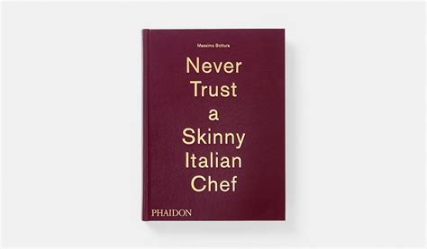 massimo bottura never trust a skinny italian chef food
