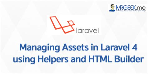 laravel assets tutorial managing assets in laravel 4 using helpers and html