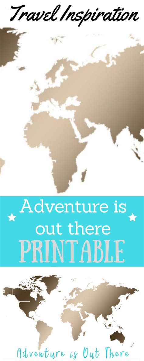 the is out there adventure is out there printable living lovely