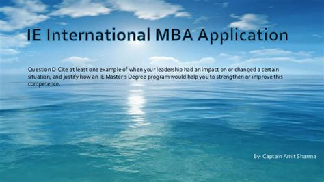 Ie Global Mba Requirements by Ie International Mba Application Question D