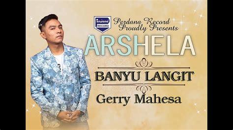 download mp3 via vallen banyu langit download gerry mahesa banyu langit arshela official
