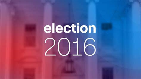 2016 Presidential Election Calendar 2016 Presidential Election Center Results Polls Calendar