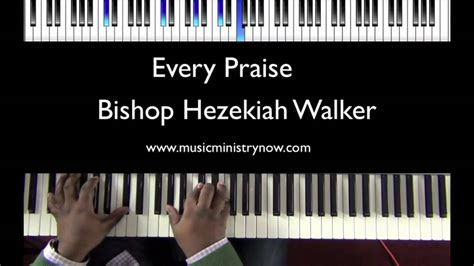 Every Praise By Hezekiah Walker Download | quot every praise quot bishop hezekiah walker piano tutorial